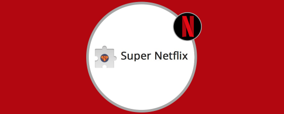 extension super netflix